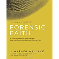 Forensic Faith: A Cold-Case Detective Helps You Rethink and Share Your Christian Belie