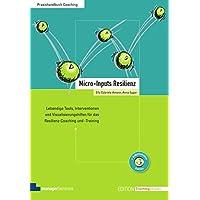 Micro-Inputs Resilienz. Lebendige Modelle, Interventionen und Visualisierungshilfen für das Resilienz-Coaching und -Training (Edition Training aktuell)