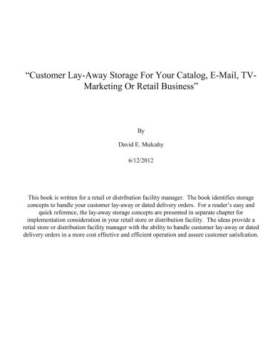 Customer Lay-Away Storage For Your Catalog, E-Mail, TV Marketing Or Retail Business