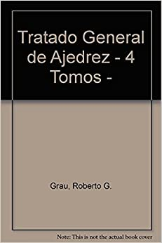 Tratado General de Ajedrez - 4 Tomos -