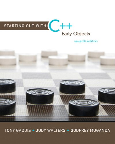 Starting Out with C++: Early Objects (7th Edition)