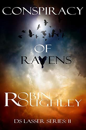 Conspiracy of Ravens: A nerve-shredding DS Lasser thriller. (DS Lasser series Book 11)