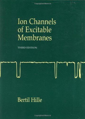 Ion Channels of Excitable Membranes, Third Edition by Bertil Hille (July 16,2001)