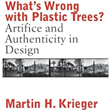 What's Wrong with Plastic Trees?: Artifice and Authenticity in Design
