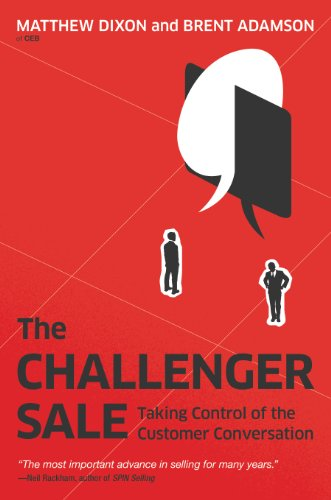 The Challenger Sale: Taking Control of the Customer Conversation cover