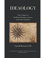 IDEAOLOGY: Your Compass to Intellectual Property Success in the Ideas Economy