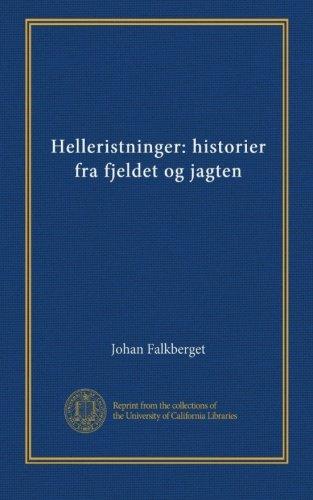 Helleristninger: historier fra fjeldet og jagten (Danish Edition)