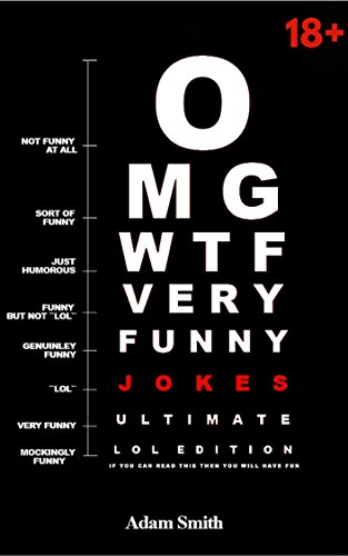 Funny Jokes: Ultimate LoL Edition (Jokes, Dirty Jokes, Funny Anecdotes, Best jokes, Jokes for  Adults)