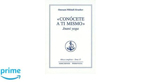 CONÓCETE A TI MISMO: Amazon.es: Omraam Mikhaël Aïvanhov ...