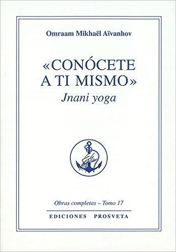 Conócete a ti mismo: Jnani Yoga 1 (Spanish Edition)