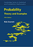 Probability: Theory and Examples (Cambridge Series in Statistical and Probabilistic Mathematics Book 49)