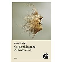 Cri de philosophe: Ibn Rushd l'incompris (Essai) (French Edition)