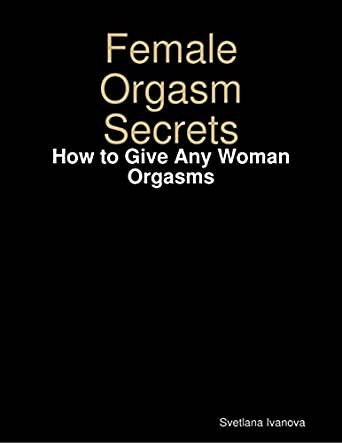 How to give orgasms free naked photo
