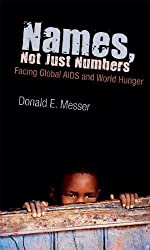 Names, Not Just Numbers: Facing Global AIDS and World Hunger (Speaker's Corner) by Donald E. Messer (2010-10-01)