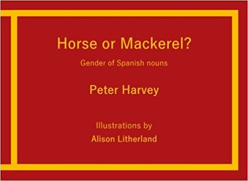 Horse or Mackerel?: Gender of Spanish nouns: Amazon.es: Peter ...