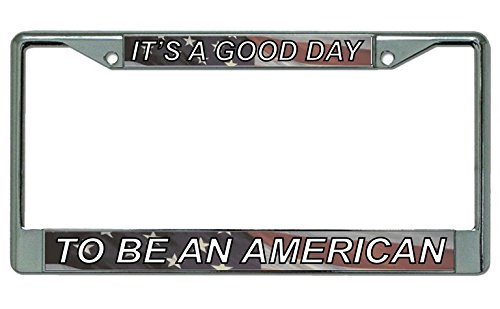 Good Day To Be An American Chrome License Plate Frame