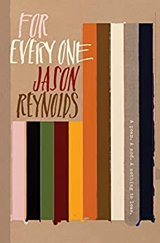 For Every One by [Reynolds, Jason]