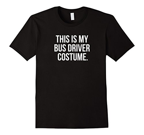 [Mens This my Bus Driver Costume funny halloween shirt gift 3XL Black] (Metro Man Costume)