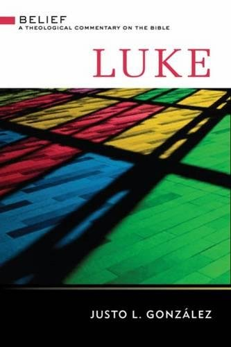 Luke (Belief: A Theological Commentary on the Bible)