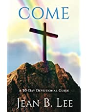 COME: A 30-Day Devotional Guide