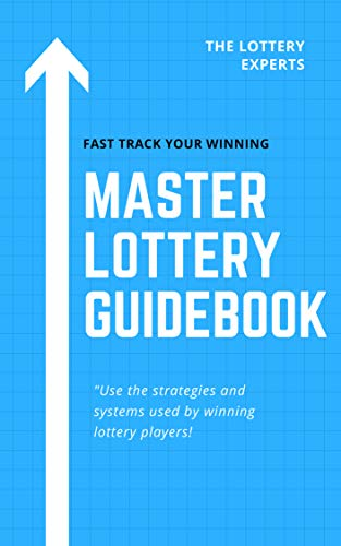 Master Lottery Guide: Amazing Lottery Strategies to Help you Win