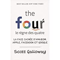 The four - Le règne des quatre : la face cachée d'Amazon, Apple, Facebook et Google