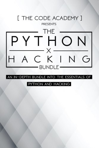 Python x Hacking Bundle: An In-Depth Bundle Into The Essentials Of Python and Hacking