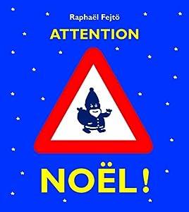 """Afficher """"Attention Noël !"""""""