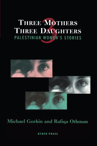 Three Mothers, Three Daughters: Palestinian Women's Stories (Cultural Studies (Other))
