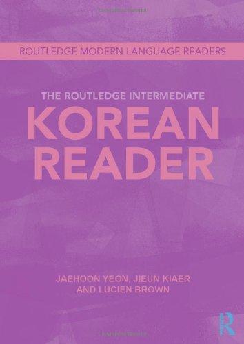 The Routledge Intermediate Korean Reader (Routledge Modern Language Readers)
