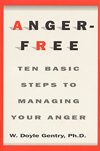 Anger-Free: Ten Basic Steps to Managing Your Anger (Best Martial Arts For Anger)