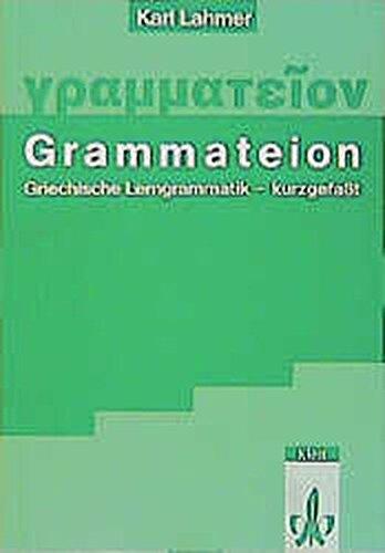 Grammateion: Griechische Lerngrammatik - kurzgefasst