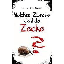 Welchem Zwecke dient die Zecke? (German Edition)