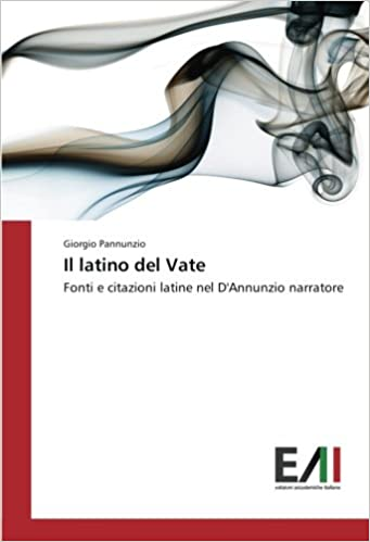 Il Latino Del Vate Fonti E Citazioni Latine Nel D Annunzio