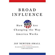 Broad Influence: How Women Are Changing the Way America Works