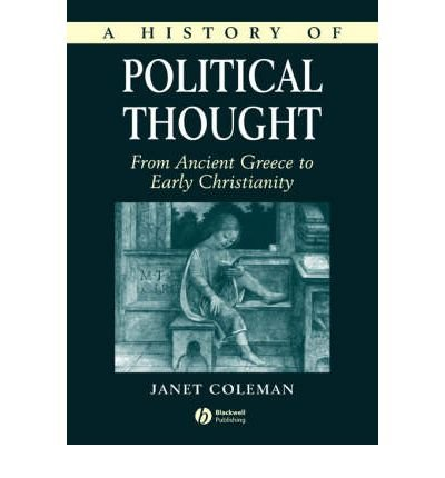 Download [ { A HISTORY OF POLITICAL THOUGHT: FROM THE FIRST EGYPTIANS TO THE FIRST PHARAOHS } ] by Coleman, Janet (AUTHOR) Jun-22-2000 [ Paperback ] pdf