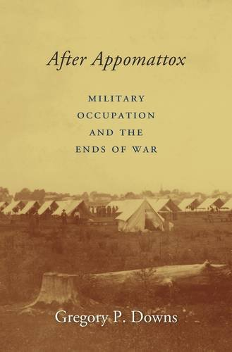 Image of After Appomattox: Military Occupation and the Ends of War