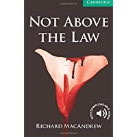 CER3: Not Above the Law Level 3 Lower Intermediate (Cambridge English Readers)
