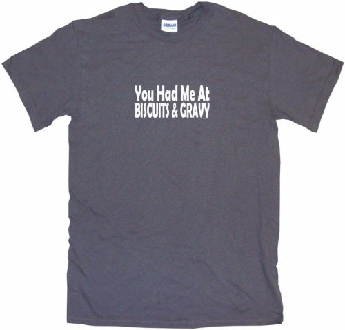 99 Volts You Had Me at Biscuits and Gravy Men's Tee Shirt Large-Charcoal