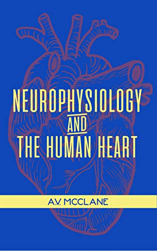 Neurophysiology and the Human Heart