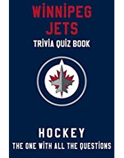 Winnipeg Jets Trivia Quiz Book - Hockey - The One With All The Questions: NHL Hockey Fan - Gift for fan of Winnipeg Jets