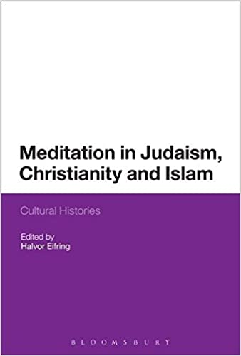 Meditation in Judaism, Christianity and Islam: Cultural Histories
