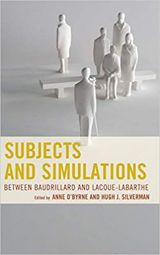 Subjects and Simulations Between Baudrillard and Lacoue-Labarthe