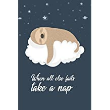When All Else Fails Take A Nap: Cute Kawai Animal Journal Notebook 120 Pages Cornell Notes Planner Art Sketchbook Diary (6 x 9) Soft Matte Cover