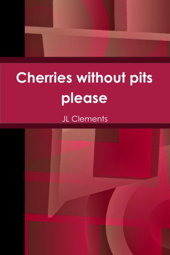 Cherries Without Pits Please