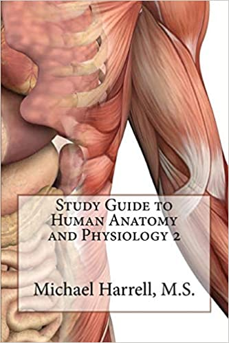 Study Guide to Human Anatomy and Physiology 2: Michael T