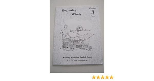 Beginning Wisely English 3 Tests (Rod & Staff Building Christian ...