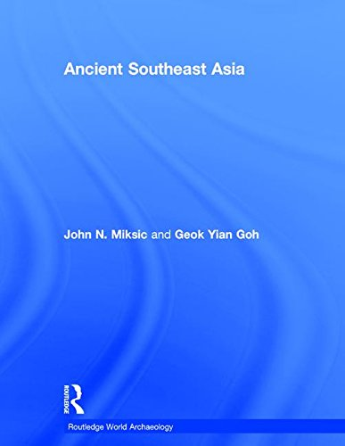 Ancient Southeast Asia (Routledge World Archaeology) by Routledge
