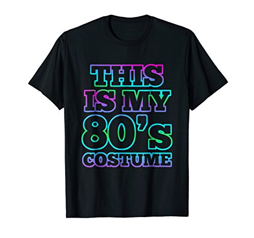 (1980s Costume Party 80s Halloween Shirt Fun)