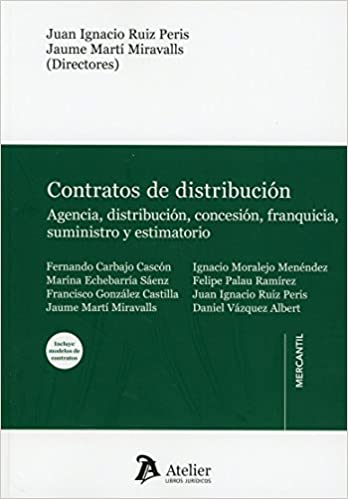 Contratos de distribución: agencia, distribución, concesión, franquicia, suministro y estimatorio.: Amazon.es: Juan Ignacio Ruiz Peris: Libros
